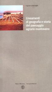 Lineamenti di geografia e storia del paesaggio agrario mantovano