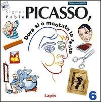 Signor Pablo Picasso, Dora si è montata la testa / Paolo Marabotto