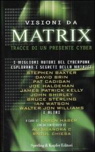 Visioni da Matrix