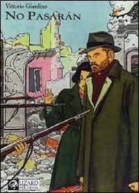 No pasarán : una storia di Max Fridman / Vittorio Giardino. [1]