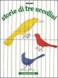Storie di tre uccellini/ Bruno Munari