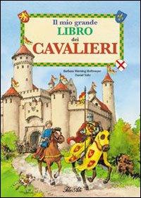Il mio grande libro dei cavalieri