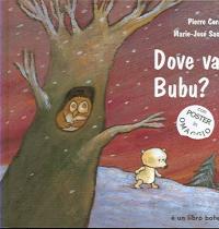 Dove vai Bubu?