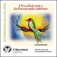 L' uccel bel-verde [audioregistrazione] e, La foresta-radice-labirinto