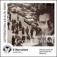 Italo Calvino: Le citta invisibili, ridotto [audioregistrazione]
