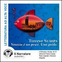 Venezia è un pesce [Audioregistrazione]