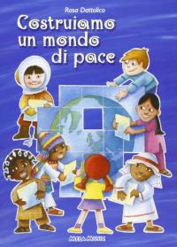 Costruiamo un mondo di pace