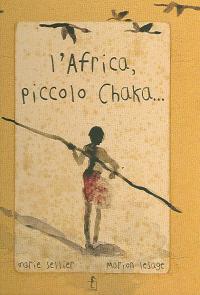 L' Africa, piccolo Chaka...