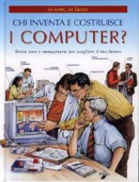 Chi inventa e costruisce i computer?