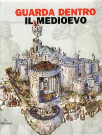 Guarda dentro il Medioevo