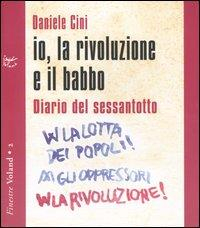 Io, la rivoluzione e il babbo