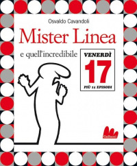 Mister Linea e quell'incredibile venerdi 17