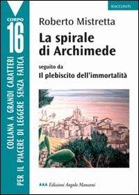 La spirale di Archimede, seguito da Il plebiscito dell'immortalità