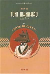 "Toni Mannaro Jazz Band in ""Note di città"""