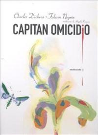 Capitan Omicidio / Charles Dickens ; illustrazioni di Fabian Negrin ; traduzione di Angela Ragusa