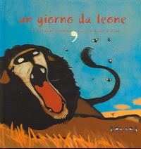Un  giorno da leone / di Ferruccio Gironimi ; disegni di Paolo D'Altan