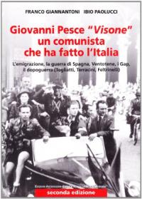 """Giovanni Pesce """"Visone"""", un comunista che ha fatto l'Italia"""