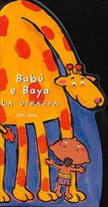Babù e Baya la giraffa