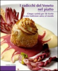 I radicchi del Veneto nel piatto
