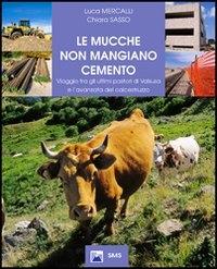 Le mucche non mangiano cemento