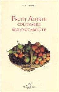 Frutti antichi coltivabili biologicamente