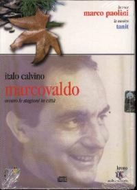 Marcovaldo, ovvero le stagioni in citta [audioregistrazione]