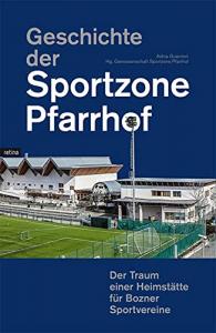 Geschichte der Sportzone Pfarrhof