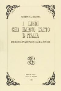 I libri che hanno fatto l'Italia