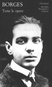 Tutte le opere / Jorge Luis Borges ; a cura di Domenico Porzio. Vol. 1