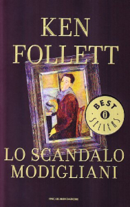 Lo scandalo Modigliani / Ken Follett ; traduzione di Roberta Rambelli