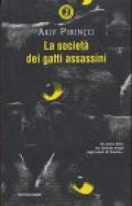 La società dei gatti assassini / Akif Pirincci ; traduzione di Marina De Napoli Cocci