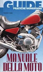 Manuale della moto / Massimo Clarke