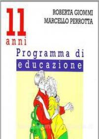 Programma di educazione sessuale. 11-14 anni / Roberta Giommi, Marcello Perrotta ; presentato da Willy Pasini ; illustrazioni di Laura Scarpa ; vignette di Alberto Rebori
