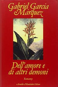 Dell'amore e di altri demoni / Gabriel Garcia Marquez ; traduzione di Angelo Morino