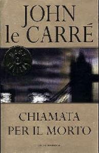 Chiamata per il morto / John Le Carré ; traduzione di Laura Weiss