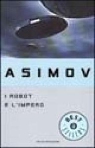 I robot e l'impero / Isaac Asimov ; traduzione di Piero Anselmi ; introduzione di Giuseppe Lippi