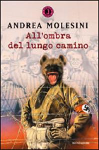 All'ombra del lungo camino / Andrea Molesini