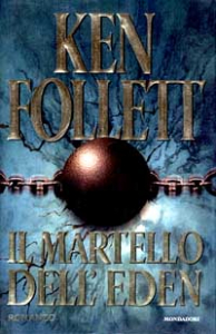 Il martello dell'eden / Ken Follett