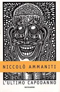 L'ultimo capodanno / Niccolò Ammaniti