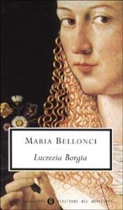 Lucrezia Borgia / Maria Bellonci ; introduzione di Alcide Paolini
