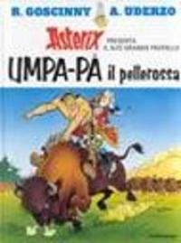 Umpa-Pà il pellerossa / testo di René Goscinny ; disegni di Albert Uderzo