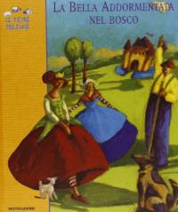 La bella addormentata nel bosco : fiaba dei fratelli Grimm / testo italiano di Giampaolo Mauro ; illustrazioni di Nathalie Novi