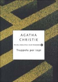 Trappola per topi : commedia in due atti / Agatha Christie ; traduzione di Ida Omboni ; nota introduttiva di Alba Donati