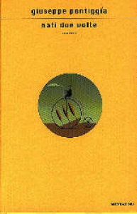 Nati due volte : romanzo / Giuseppe Pontiggia