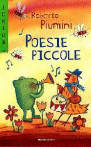 Poesie piccole / Roberto Piumini ; illustrazioni di Giulia Orecchia