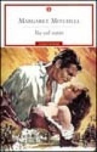 Via col vento / Margaret Mitchell ; traduzione di Ada Salvatore e Enrico Piceni