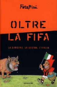 Oltre la fifa / Giorgio Forattini
