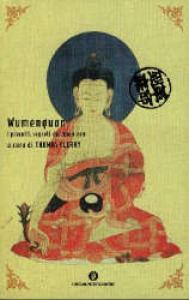 Wumenguan: i precetti segreti dei koan zen / a cura di Thomas Cleary ; traduzione di Chandra Livia Candiani e Giuseppina Valenti