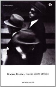 Il nostro agente all'Avana / Graham Greene ; traduzione di Adriana Bottini
