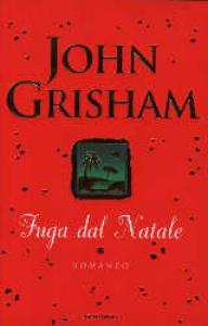 Fuga dal Natale / John Grisham ; traduzione di Tullio Dobner